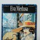 Cómics: EVA MEDUSA 2 TU, EL DESEO-GLENAT-TAPA DURA. Lote 160353126