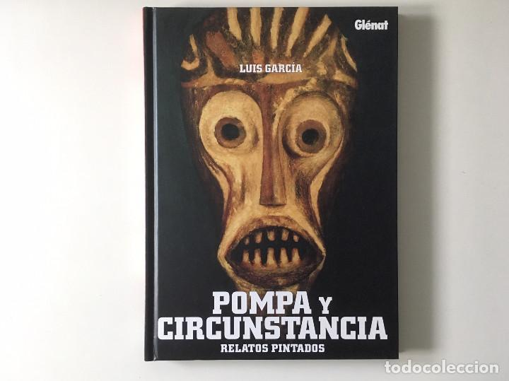 POMPA Y CIRCUMSTANCIA: RELATOS PINTADOS DE LUIS GARCÍA. GLENAT. (Tebeos y Comics - Glénat - Autores Españoles)