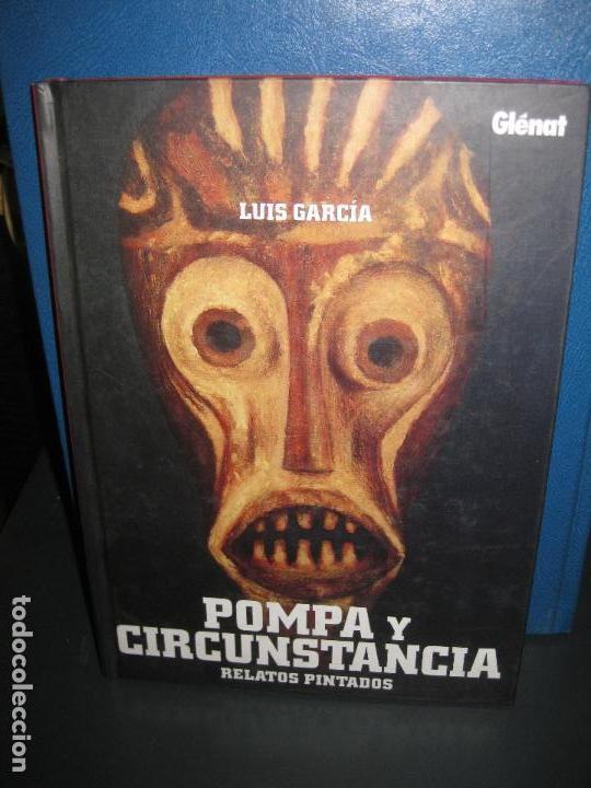 LUIS GARCIA. POMPA Y CIRCUNSTANCIA. RELATOS PINTADOS. GLENAT 2009. (Tebeos y Comics - Glénat - Autores Españoles)