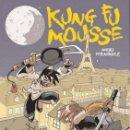 Cómics: KUNG FU MOUSSE (NACHO FERNANDEZ) GLENAT - IMPECABLE - OFF15. Lote 163860530