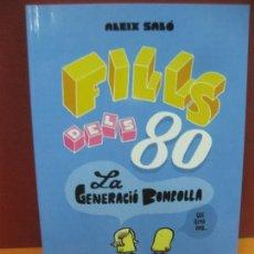 Cómics: ALEIX SALO. FILLS DELS 80. LA GENERACIO BOMBOLLA. GLENAT 2011.. Lote 164667510