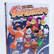 Cómics: EL SUPERGRUPO (PÉREZ NAVARRO / NACHO FERNÁNDEZ) EDT, 2012. OFRT ANTES 12E. Lote 191349773