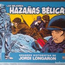 Cómics: LAS MEJORES HAZAÑAS BÉLICAS - GRANDES HISTORIETAS DE JORDI LONGARÓN EDT. Lote 169663576
