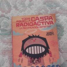 Cómics: TODA AQUELLA CASPA RADIOACTIVA, DE DARIO ADANTI (320 PGS., CARTONE CON SOBRECUBIERTA). Lote 171320125
