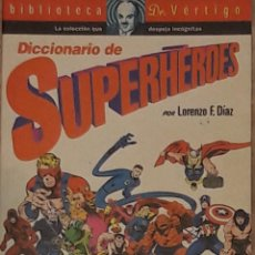 Cómics: DICCIONARO DE SUPERHEROES BIBLOTECA DR.VERTIGO LORENZO DIAZ GLENAT. Lote 172612803