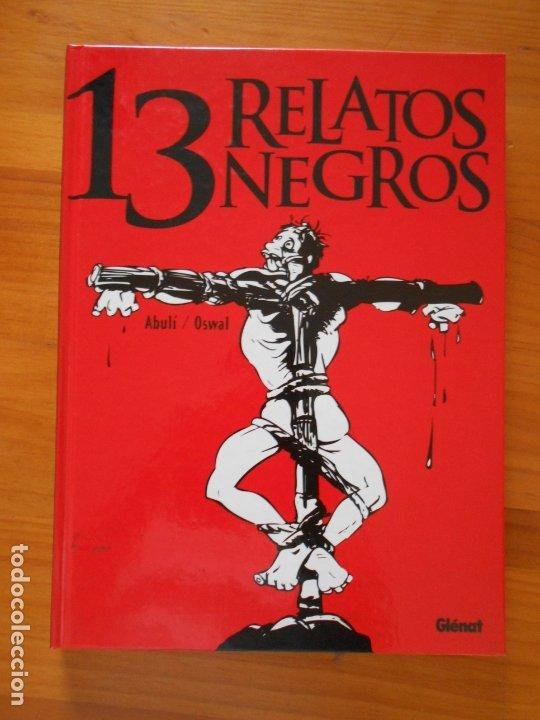 13 RELATOS NEGROS - ABULI / OSWAL - TAPA DURA - GLENAT (C3) (Tebeos y Comics - Glénat - Autores Españoles)