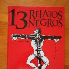 Cómics: 13 RELATOS NEGROS - ABULI / OSWAL - TAPA DURA - GLENAT (C3). Lote 175129892
