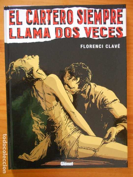 EL CARTERO SIEMPRE LLAMA DOS VECES - FLORENCI CLAVE - TAPA DURA - GLENAT (8V) (Tebeos y Comics - Glénat - Comic USA)