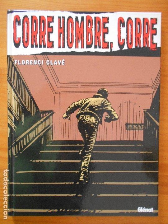 CORRE HOMBRE , CORRE - FLORENCI CLAVE - TAPA DURA - GLENAT (CA) (Tebeos y Comics - Glénat - Comic USA)