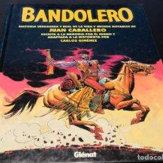Cómics: BANDOLERO HISTORIA VERDADERA Y REAL DE LA VIDA Y HECHOS NOTABLES DE JUAN CABALLERO. CARLOS GIMÉNEZ. Lote 182678640