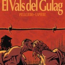 Cómics: EL VALS DEL GULAG (GLENAT, 2005) DE RUBÉN PELLEJERO Y LAPIÈRE. TAPA DURA.. Lote 187100142