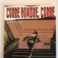 Cómics: CORRE HOMBRE CORRE FLORENCI CLAVE. Lote 190839883