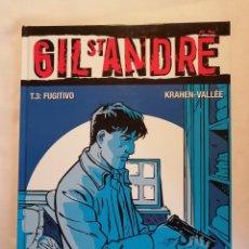 Cómics: GIL ST ANDRE T3 FUGITIVO. Lote 191328640