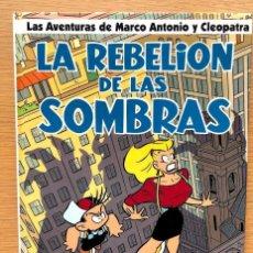 Cómics: LA REBELIÓN DE LAS SOMBRAS / LAS AVENTURAS DE MARCO ANTONIO Y CLEOPATRA / MIQUE /. Lote 195139763