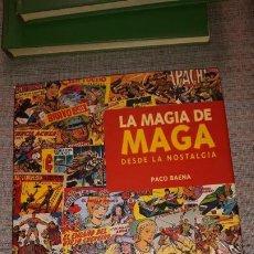 Cómics: LA MAGIA DE MAGA -DESDE LA NOSTALGIA- PACO BAENA. PRIMERA EDICION 2002. Lote 195454767