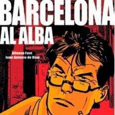 Cómics: BARCELONA AL ALBA (ALFONSO FONT / JUAN ANTONIO DE BLAS) GLENAT - CARTONE - SUB01MR. Lote 204640737