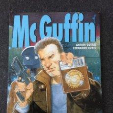 Cómics: MC GUFFIN - ANTONI GUIRAL / FERNANDO RUBIO - 1ª EDICIÓN - GLENAT - 1999 - ¡NUEVO!. Lote 204826508