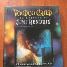 Cómics: VOODOO CHILD. LA LEYENDA DE JIMI HENDRIX. Lote 205158373