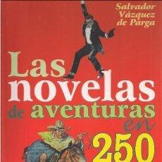 Cómics: LAS NOVELAS DE AVENTURAS EN 250 PORTADAS (S. VAZQUEZ DE PARGA) GLENAT - CARTONE - IMPECABLE - SUB01M. Lote 205765992