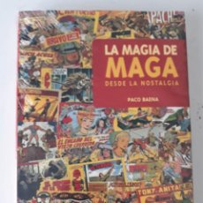 Cómics: LA MAGIA DE MAGA (DESDE LA NOSTALGIA) - PACO BAENA. Lote 206363455