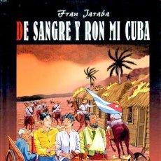 Cómics: DE SANGRE Y RON MI CUBA (FRAN JARABA) GLENAT - CARTONE - BUEN ESTADO - SUB00MR. Lote 214254116