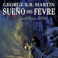 Cómics: SUEÑO DEL FEVRE (DANIEL ABRAHAM / GEORGE R. R. MARTIN / RAFA LOPEZ) GLENAT - SUB00MR. Lote 214405927