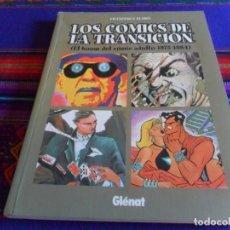 Cómics: LOS COMICS DE LA TRANSICIÓN, EL BOOM DEL CÓMIC ADULTO 1975 1984 DE FRANCESCA LLADÓ. GLÉNAT 2001. MBE. Lote 216855890