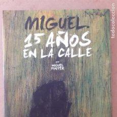 Cómics: MIGUEL, 15 AÑOS EN LA CALLE - MIGUEL FUSTER - GLÉNAT. Lote 219275413