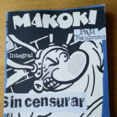 Cómics: MAKOKI: PA TI PA TU PRIMO - SIN CENSURAR. LIBRO DE GRAN FORMATO EN MUY BUEN ESTADO. Lote 221932285