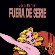 Cómics: FUERA DE SERIE - JORDI BERNET - GLENAT. Lote 224467540