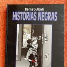 Cómics: HISTORIAS NEGRAS - BERNET Y ABULÍ. Lote 225143890
