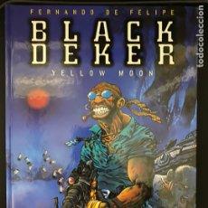 Cómics: BLACK DEKER - YELLOW MOON. FERNANDO DE FELIPE - GLENAT. Lote 234781150
