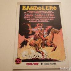 Cómics: BANDOLERO HISTORIA VERDADERA Y REAL JUAN CABALLERO EDICIONES LA TORRE 1ERA ED. 1987. Lote 235364910