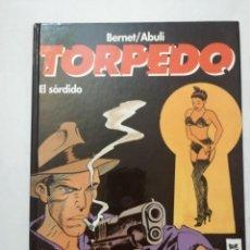 Cómics: TOMO TORPEDO. EL SORDIDO. BERNET/ABULÍ. EDICIONES GLÉNAT.TAPA DURA.. Lote 235605120