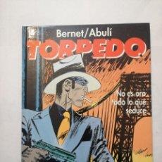 Cómics: TOMO TORPEDO. NO ES ORO TODO LO QUE SEDUCE. BERNET/ABULÍ. EDICIONES GLÉNAT.TAPA DURA.. Lote 235606940