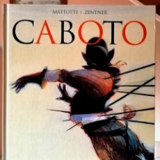 Cómics: CABOTO (LORENZO MATTOTTI, JORGE ZENTNER) GLENAT 2014 ''EXCELENTE ESTADO''. Lote 236815345