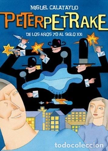 MIGUEL CALATAYUD. PETER PETRAKE. ALBUM RUSTICA. 100 PAGINAS APROXIMADAMENTE (Tebeos y Comics - Glénat - Autores Españoles)