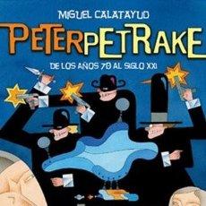 Cómics: MIGUEL CALATAYUD. PETER PETRAKE. ALBUM RUSTICA. 100 PAGINAS APROXIMADAMENTE. Lote 287676573