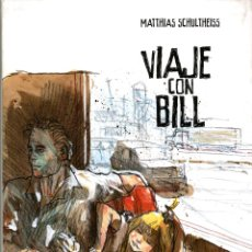 Comics: VIAJE CON BILL (GLÉNAT, 2010) DE MATHIAS SCHULTHEISS. 288 PÁGINAS.. Lote 242985045