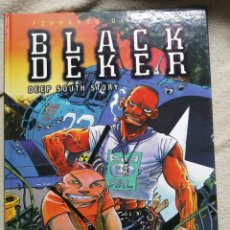 Cómics: BLACK DEKER DEEP SOUTH STORY COMIC 1995 FERNANDO DE FELIPE. Lote 243171540