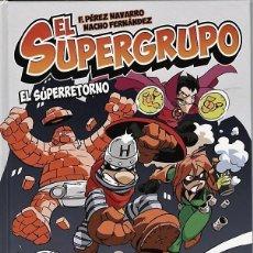 Comics: EL SUPERGRUPO: EL SUPERRETORNO (EDT, 2012) DE NACHO FERNÁNDEZ Y PÉREZ NAVARRO. TAPA DURA. Lote 244408580