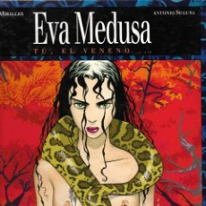 Cómics: EVA MEDUSA 1. TU, EL VENENO...ANA MIRALLES Y ANTONIO SEGURA. Lote 251654930