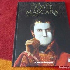 Cómics: DOBLE MASCARA 1 EL TORPEDO ( DUFAUX ) ¡MUY BUEN ESTADO! PLANETA TAPA DURA. Lote 253767700