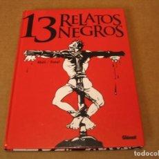 Cómics: 13 RELATOS NEGROS ABULÍ OSWAL GLÉNAT TAPA DURA. Lote 262730970