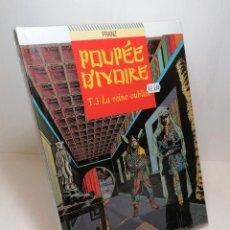 Cómics: COMIC POUPEE D'IVOIRE TOMO 3: LA REINE OUBLIEE DE FRANZ EDIT GLENAT. Lote 263557500