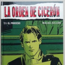 Cómics: LA ORDEN DE CICERÓN. TOMO 1:EL PROCESO. MALKA - GILLON. GLÉNAT, 2005. TAPA DURA. PERFECTO ESTADO. Lote 266884514