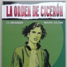 Cómics: LA ORDEN DE CICERÓN. TOMO 2:ENCAUSADO. MALKA - GILLON. GLÉNAT, 2006. TAPA DURA. PERFECTO ESTADO. Lote 266884854