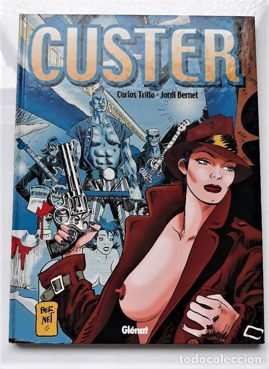 CUSTER - CARLOS TRILLO / JORDI BERNET - GLÉNAT (Tebeos y Comics - Glénat - Autores Españoles)