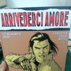 Comics: ARRIVEDERCI A MORE. T. 2. SE ACABÓ EL JUEGO. Lote 275258593