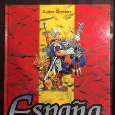 Cómics: ESPAÑA : UNA , GRANDE Y LIBRE DE CARLOS GIMÉNEZ INTEGRAL ( 1999 ). Lote 295027758